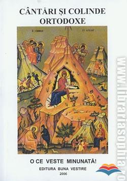Cântări și colinde ortodoxe. O ce veste minunată