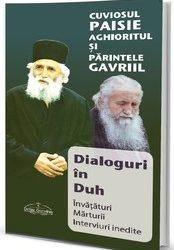 Cuviosul Paisie şi Părintele Gavriil. Dialoguri în Duh (ediţie nouă)