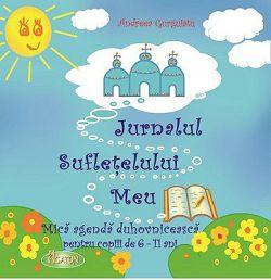 Jurnalul suflețelului meu. Mică agendă duhovnicească pentru copiii de 6-11 ani