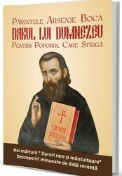 Părintele Arsenie Boca. Darul lui Dumnezeu