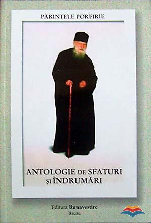 Părintele Porfirie – Antologie de sfaturi și îndrumări