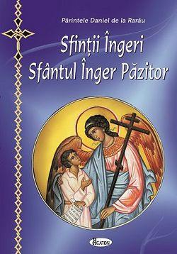 Sfinții Îngeri. Sfântul Înger Păzitor