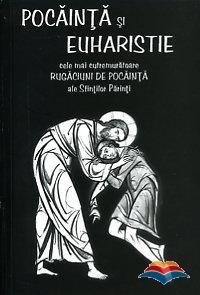 Pocăință și Euharistie. Cele mai cutremurătoare rugăciuni de pocăință ale Sfinților Părinți