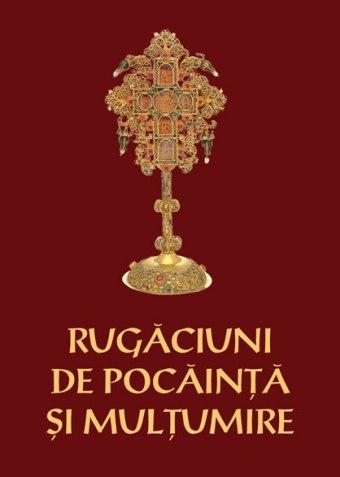 Rugăciuni de pocăință și mulțumire pentru Sfânta Spovedanie și Sfânta Împărtășanie